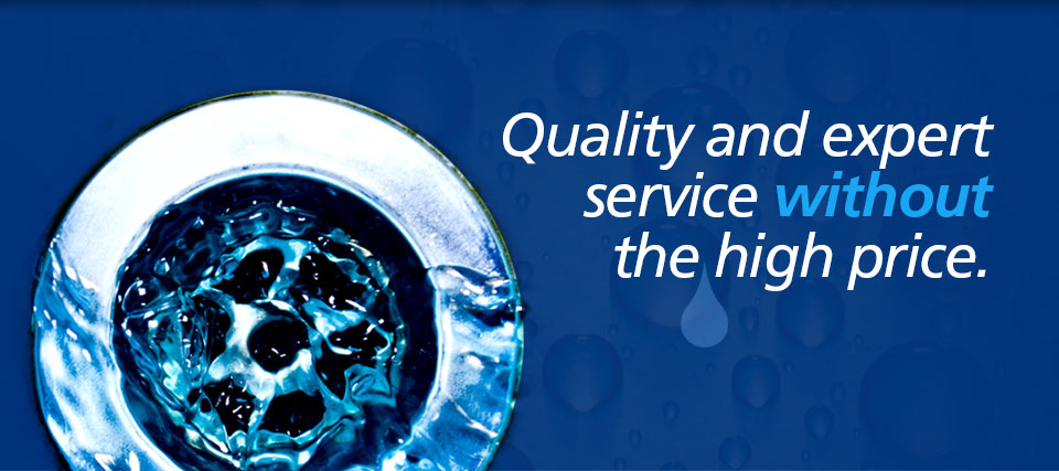 Quality, expertise, service, without the high price.